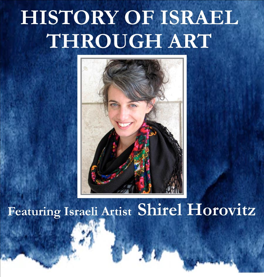 History of Israel Through Art, featuring Israeli artist Shirel Horovitz