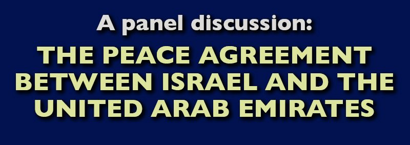 A panel discussion: The Peace Agreement between Israel and The United Arab Emirates